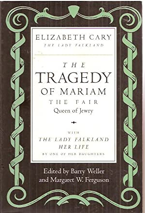 The Tragedy of Mariam the Fair Queen: Cary, Elizabeth;Weller, Barry;Ferguson,