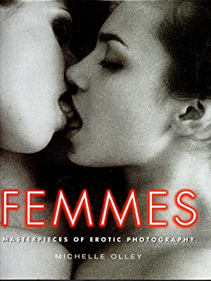 Femmes : Masterpieces of Erotic Photography: Michelle Olley