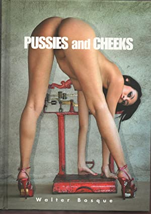 Pussies & Cheeks: Walter Bosque
