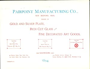PAIRPOINT MANUFACTURING CO., GOLD AND SILVER PLATE, RICH CUT GLASS AND FINE DECORATED ART GOODS, ...