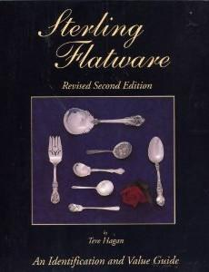Sterling Flatware: An Identification and Value Guide, Revised Second Edition: Hagan, Tere