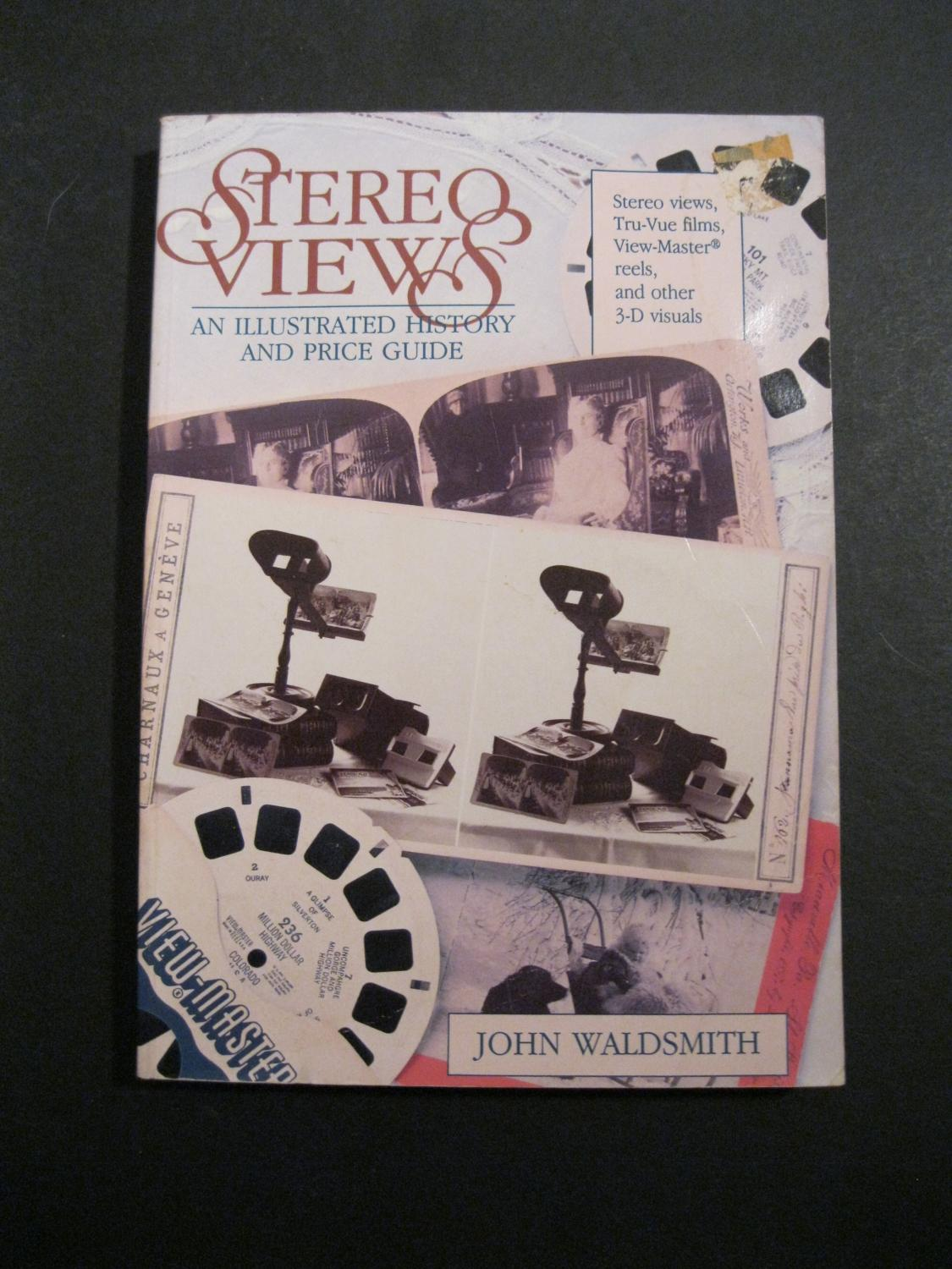 STEREO VIEWS An Illustrated History and Price Guide by Waldsmith ...