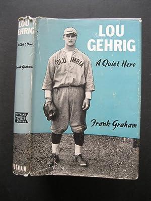 LOU GEHRIG A Quiet Hero: Graham, Frank