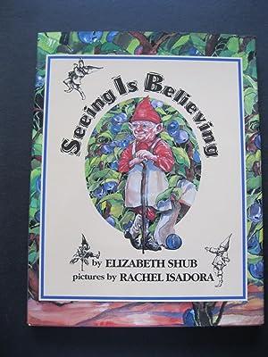 SEEING IS BELIEVING: Shub, Elizabeth &