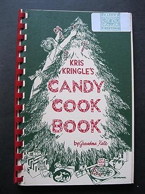 KRIS KRINGLE'S CANDY COOKBOOK: Grandma Kate