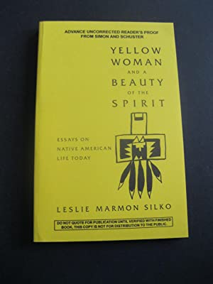 9b6b24c5ed3 YELLOW WOMAN AND A BEAUTY OF THE SPIRIT Essays On Native American Life Today