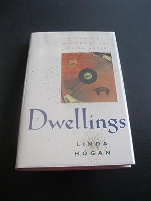 DWELLINGS A Spiritual History of the Living: Hogan, Linda