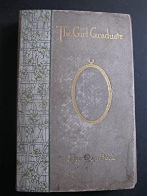 THE GIRL GRADUATE Her Own Book: Perrett, Louise; Smith,