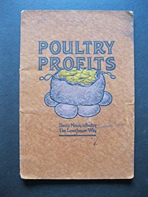 POULTRY PROFITS The Story and Actual Experience: Loughman, Chas A