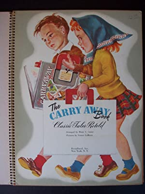 THE CARRY AWAY BOOK Classic Tales Retold: Child, Mary S
