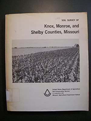 SOIL SURVEY OF KNOX, MONROE AND SHELBY COUNTIES, MISSOURI