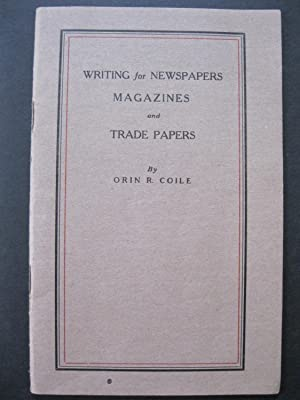 WRITING FOR NEWSPAPERS MAGAZINES and TRADE PAPERS