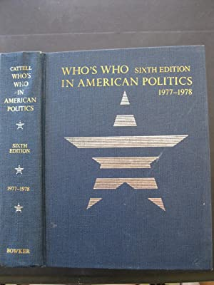 WHO'S WHO IN AMERICAN POLITICS - Sixth: Press, Jaques Cattell