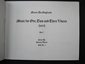 MUSIC FOR ONE, TWO AND THREE VOICES (1615): Gagliano, Marco Da & Aldrich, Putnam (Editor)