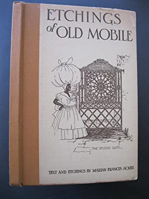 ETCHINGS OF OLD MOBILE: Acker, Marian Francis