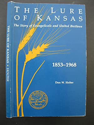 THE LURE OF KANSAS The Story of: Holter, Don W