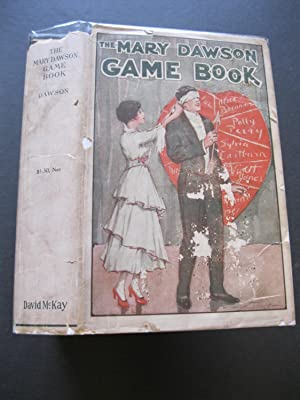 THE MARY DAWSON GAME BOOK A Manual of Original Games and Guessing Contests for Entertainments of ...