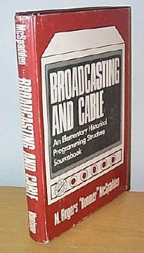 Broadcasting and Cable : An Elementary Historical Programming Structure Sourcebook: McSpadden, M. ...