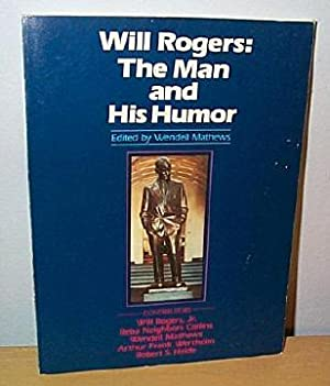 Will Rogers: The Man and His Humor: Mathews, Wendell, Editor