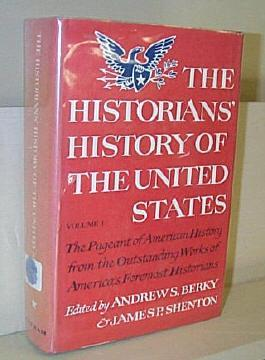 The Historians' History of the United States: Berky, Andrew S.