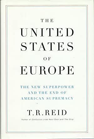 The United States of Europe: The New: T. R. Reid