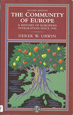 The Community of Europe - A History of European Integration Since 1945