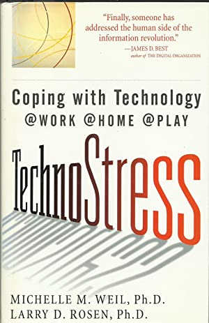 TechnoStress: Coping with Technology at Work, at Home, at Play
