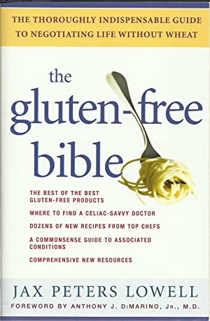 The Gluten-free Bible : The thoroughly indispensable guide to negotiating life without wheat
