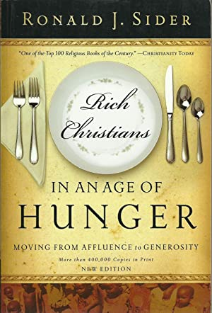 Rich Christians In an Age of Hunger - Moving from Affluence to Generosity
