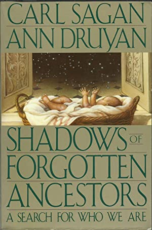 Shadows of Forgotten Ancestors - A Search: Carl Sagan and