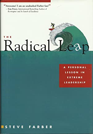 The Radical Leap - A Personal Lesson in Extreme Leadership