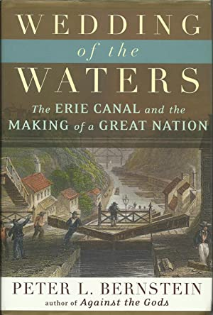 Wedding of the Waters - The Erie Canal and the Making of a Great Nation