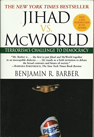 Jihad vs. McWorld - Terrorism's Challenge to Democracy