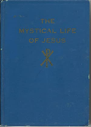 The Mystical Life of Jesus: H. Spencer Lewis,