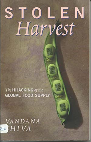 Stolen Harvest - The Hijacking of the Global Food Supply