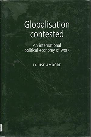 Globalisation Contested - An International Political Economy of Work