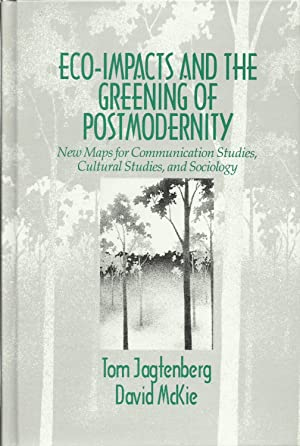 Eco-Impacts and the Greening of Postmodernity: New: Tom Jagtenberg and
