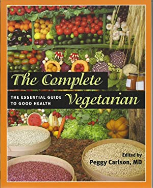 The Complete Vegetarian - The Essential Guide to Good Health