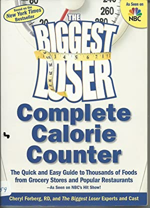The Biggest Loser - Complete Calorie Counter - The Quick and Easy Guide to Thousands of Foods fro...