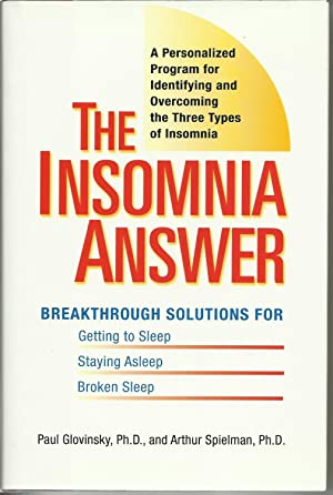 The Insomnia Answer - Breakthrough Solutions for: Paul Glovinsky, Ph.D.,