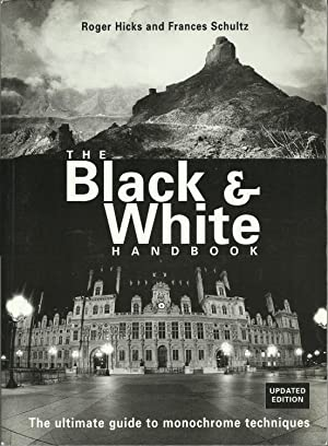 The Black and White Handbook - The Ultimate Guide to Monochrome Techniques
