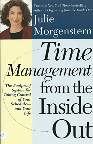 Time Management from the Inside Out: The Foolproof System for Taking Control of Your Schedule and...