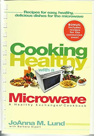 Cooking Healthy with a Microwave: a Healthy exchanges cookbook