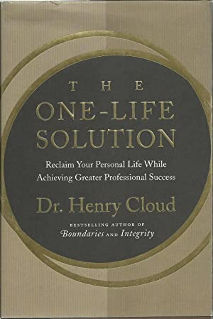The One-Life Solution - Reclaim Your Personal Life While Achieving Greater Professional Success.