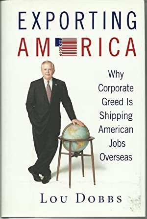 Exporting America - Why Corporate Greed is Shipping American Jobs Overseas