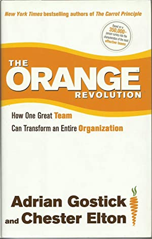 The Orange Revolution : How One Great Team Can Transform an Entire Organization
