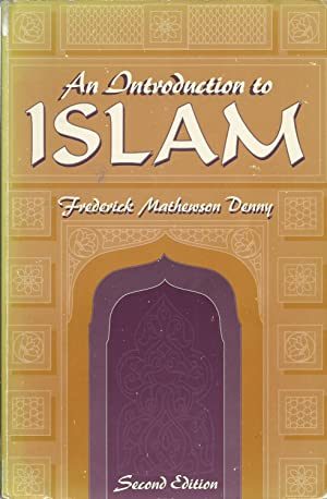 An Introduction to Islam, 2nd Edition: Frederick Mathewson Denny