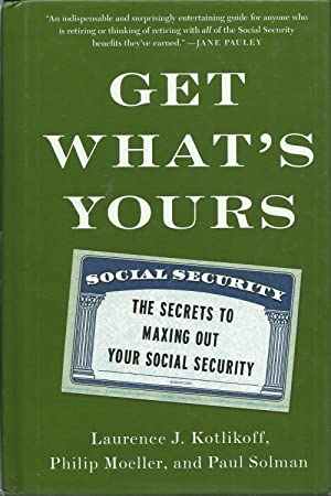 Get What's Yours: The Secrets to Maxing Out Your Social Security (The Get What's Yours Series)