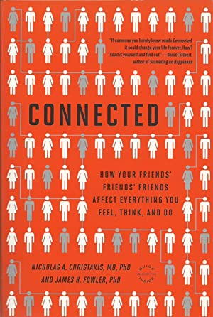 Connected - How Your Friends' Friends' Friends Affect Everything You Feel, Think, and Do