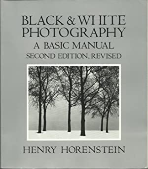 Black and White Photography: A Basic Manual - Second Edition